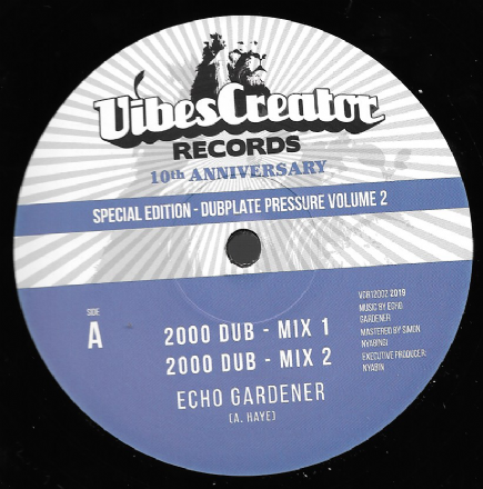 Echo Gardener - 2000 Dub / Mix 2 / Tuffy / Mix 2 (VibesCreator) 12""